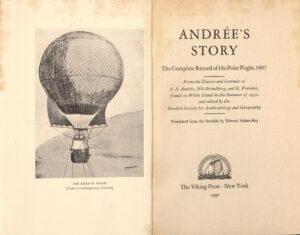 S. A. Andree's Polar Balloon Flight, 1897.