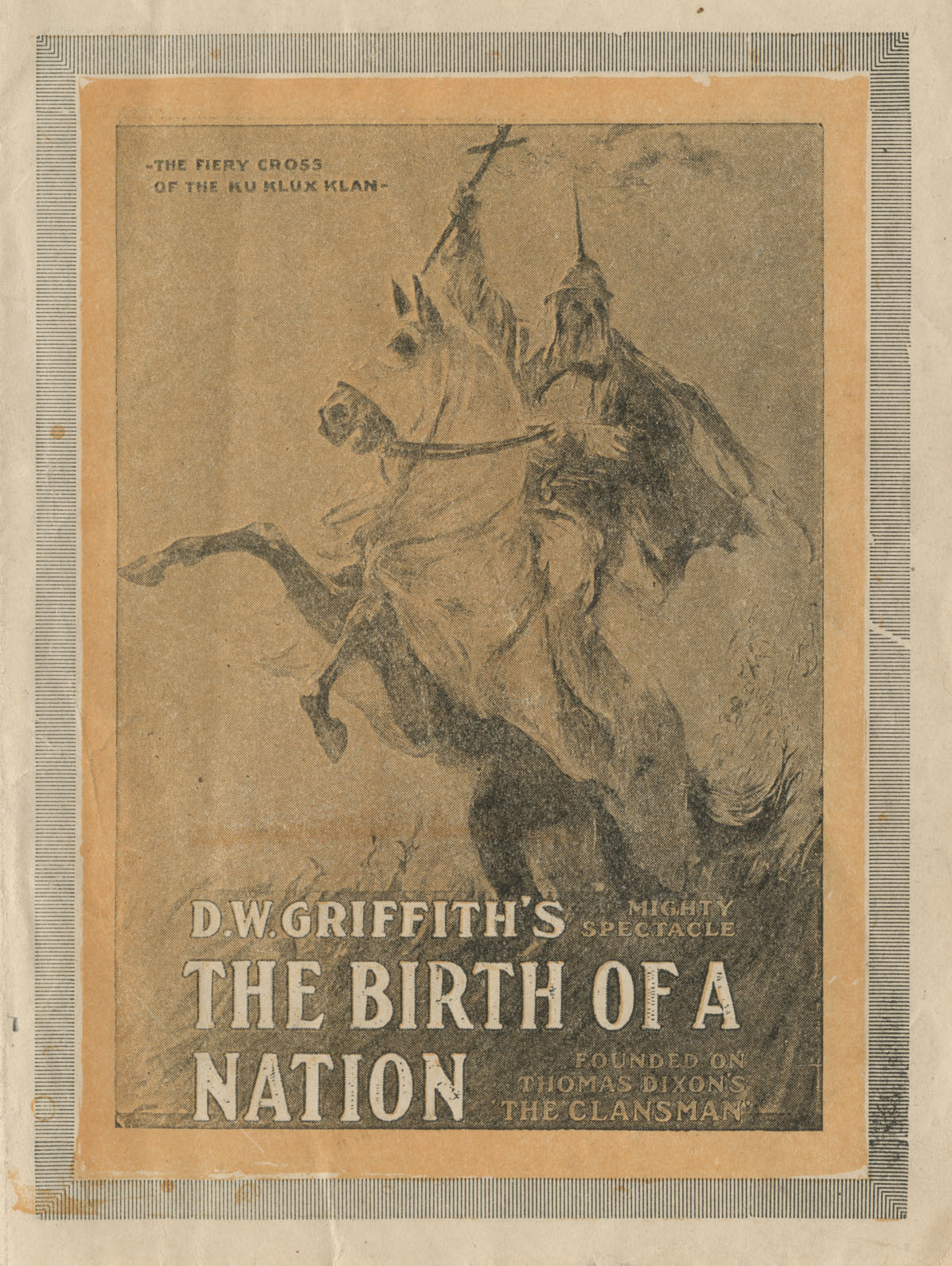 The Birth of a Nation flyer cover, depicting a cross-wielding Klan member in full regalia sitting astride a rearing horse, hints strongly at the films content and point of view.