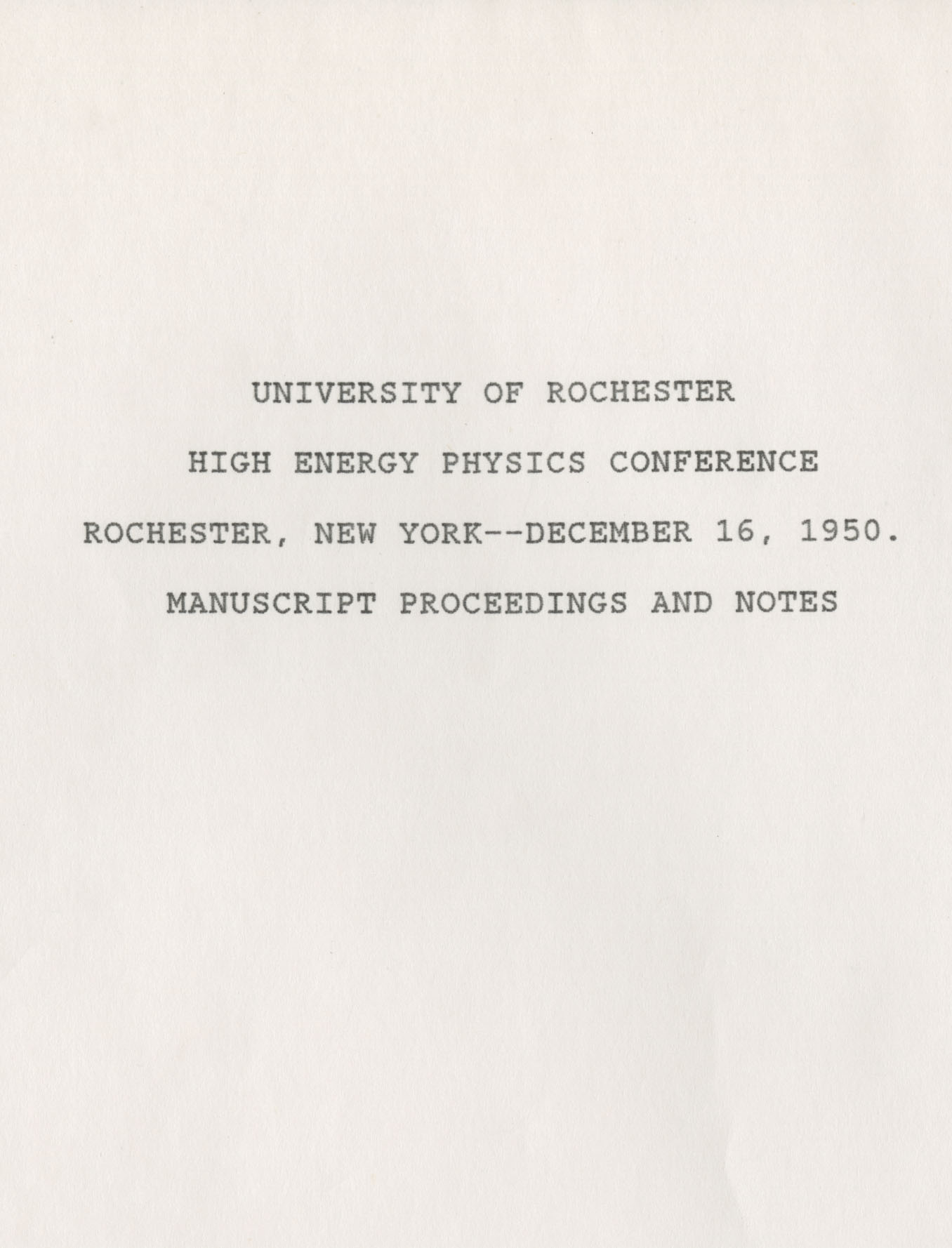 Typescript Cover for Manuscript Proceedings and Notes, First Rochester Conference on High Energy Physics