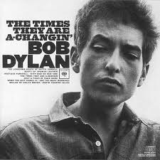<em>These Times They Are A-Changin</em>, Bob Dylan, 1964
