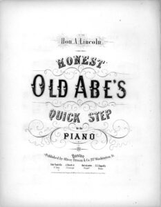 Honest Old Abe's Quick Step : for the Piano (Published, O. Ditson, Boston, 1860)