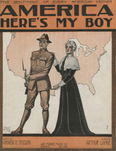 """""""America, Here's My Boy"""" (Published by Joe Morris Music Co., New York, 1917)"""