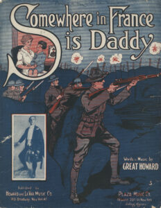 """""""Somewhere In France is Daddy"""" (Published, Howard and LaVar Music, New York, 1917)"""