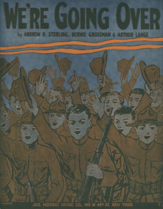 """We're Going Over"" (Published, Joe Morris Music Co., New York, 1917)"