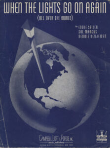 """""""When the Lights Go On Again (All Over the World)"""" (Published, Campbell, Loft, and Porgie, Inc. , 1942)"""