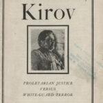 The Assassination of Kirov: Proletarian Justice versus White Guard Terror , M. Katz, 1935