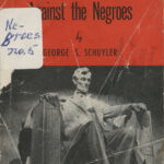 The Communist Conspiracy Against the Negroes, George S. Schuyler, 1947