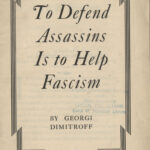 To Defend Assassins Is to Help Fascism, George Dimitroff, 1937