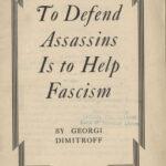 To Defend Assassins Is to Help Fascism, George Dimitroff, 1937
