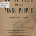 Henry Ford and the Negro People, Christopher C. Alston, undated, c.1941