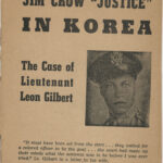 "Jim Crow ""Justice"" in Korea: The Case of Lieutenant Leon Gilbert, undated, c.1950"