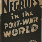 Negroes in the Post-War World, Albert Parker, 1943