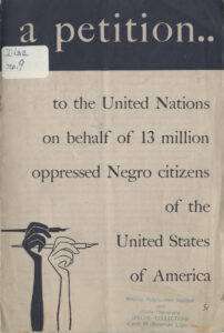 A Petition to the United Nations on behalf of 13 million oppressed Negro citizens of the United States of America, National Negro Congress, 1946