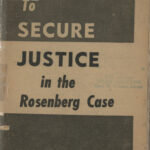 To Secure Justice in the Rosenberg Case, William A. Reuben, c.1951