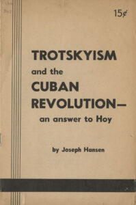 Trotskyism and the Cuban Revolution: An Answer to Hoy, Joseph Hansen, 1962