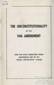 The Unconstitutionality of the 14th Amendment, Sons of Liberty, undated, c.1966