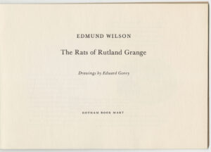 The Rats of Rutland Grange by Edmund Wilson and drawings by Edward Gorey (Gotham Book Mart, 1974), title page