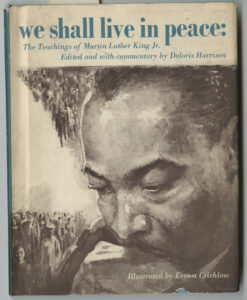Dust jacket cover, We Shall Live in Peace: The Teachings of Martin Luther King Jr., edited by Deloris Harrison and illustrated by Ernest Crichlow