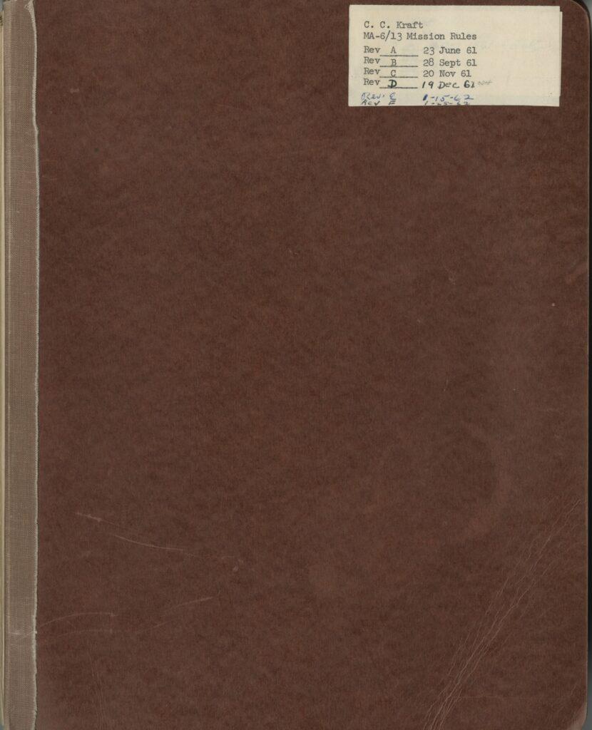 Cover of Kraft's copy of the Mission Rules for MA-6/13, John Glenn's orbital mission, flown 20 February 1962